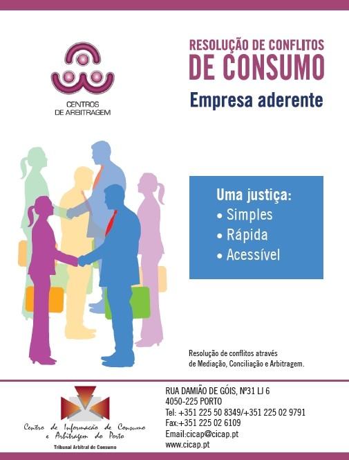 Empresa aderente a Centro de Arbitragem CICAP, Rua Damião de Góis, 31 Lj 6, no Porto (www.cicap.pt)